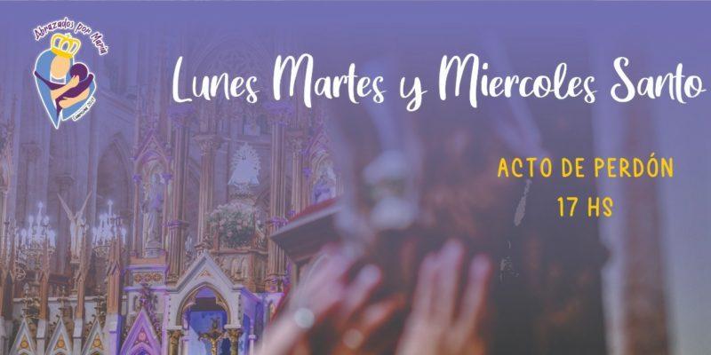 Semana Santa | Acto De Perdón | 29 – 30 Y 31 De Marzo